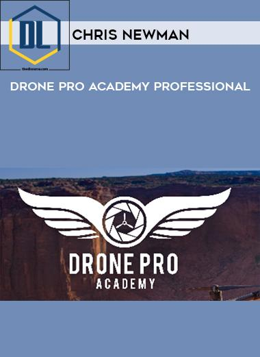 Chris Newman – Drone Pro Academy Professional
