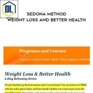 Hale Dwoskin – Sedona Method – Weight Loss And Better Health