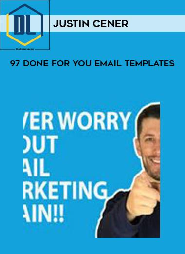 Justin Cener – 97 Done For You Email Templates