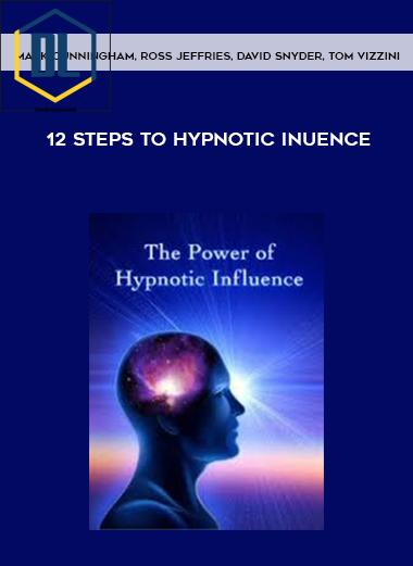Mark Cunningham, Ross Jeffries, David Snyder, Tom Vizzini – 12 Steps to Hypnotic Inuence