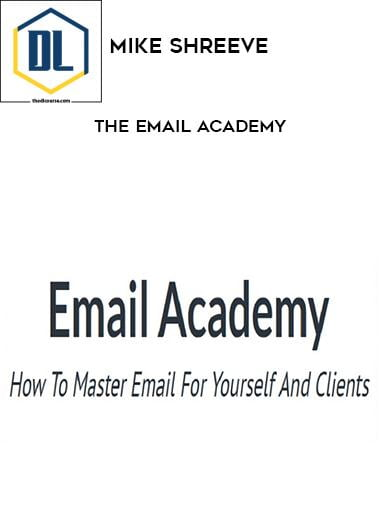 Mike Shreeve – The Email Academy