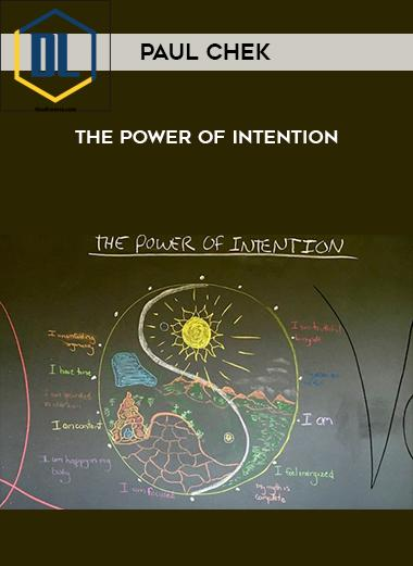 Paul Chek – The Power of Intention