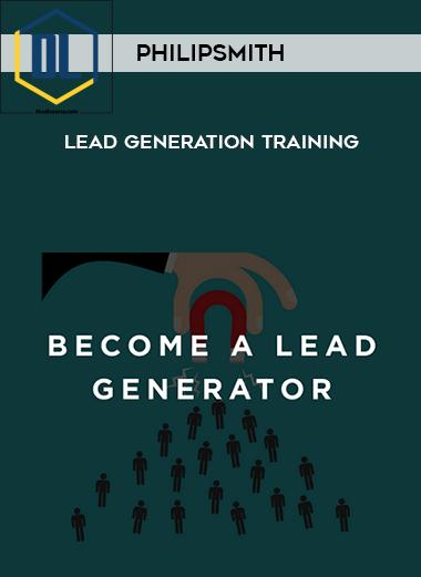 Philip Smith – Lead Generation Training