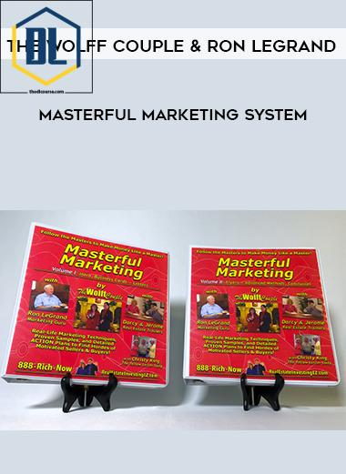 The Wolff Couple and Ron LeGrand – Masterful Marketing System