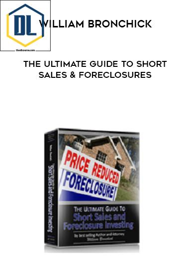 William Bronchick – The Ultimate Guide to Short Sales & Foreclosures
