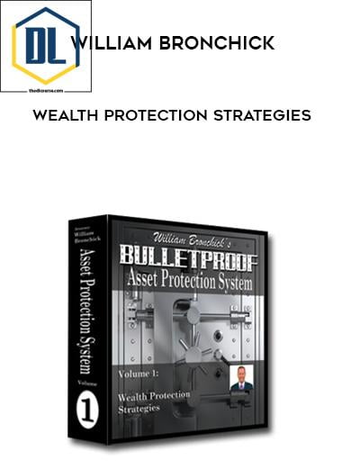 William Bronchick – Wealth Protection Strategies