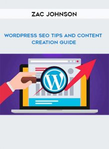 Zac Johnson – WordPress SEO Tips And Content Creation Guide