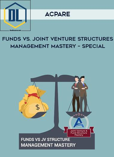 ACPARE – Funds vs. Joint Venture Structures Management Mastery
