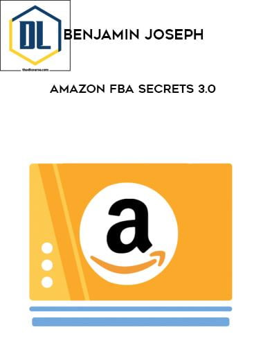 Benjamin Joseph – Amazon FBA Secrets 3.0
