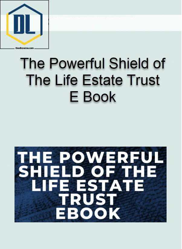The Powerful Shield of The Life Estate Trust E Book