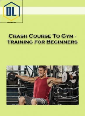 Crash Course To Gym – Training for Beginners