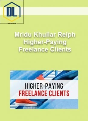 Mridu Khullar Relph – Higher-Paying Freelance Clients
