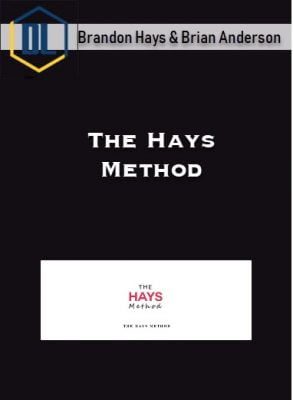 Brandon Hays & Brian Anderson – The Hays Method