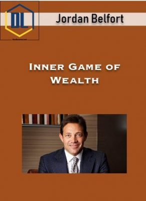 Jordan Belfort – Inner Game of Wealth