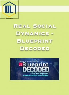 Real Social Dynamics – Blueprint Decoded