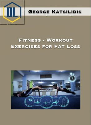 George Katsilidis – Fitness – Workout Exercises for Fat Loss