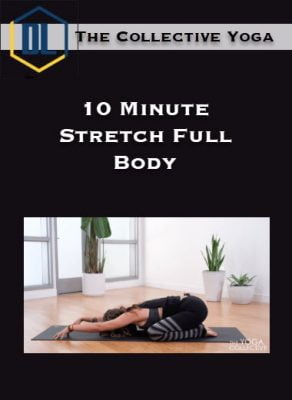 The Collective Yoga – 10 Minute Stretch Full Body