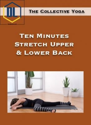 The Collective Yoga – Ten Minutes Stretch Upper & Lower Back
