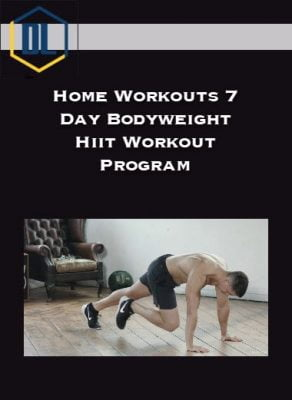Home Workouts 7 Day Bodyweight Hiit Workout Program
