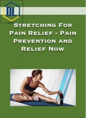 Stretching For Pain Relief – Pain Prevention and Relief Now