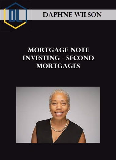Daphne Wilson – Mortgage Note Investing – Second Mortgages