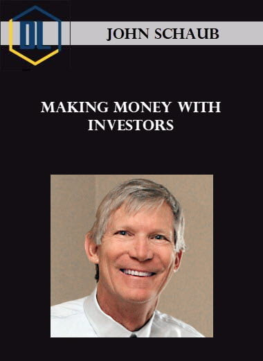 John Schaub – Making Money With Investors