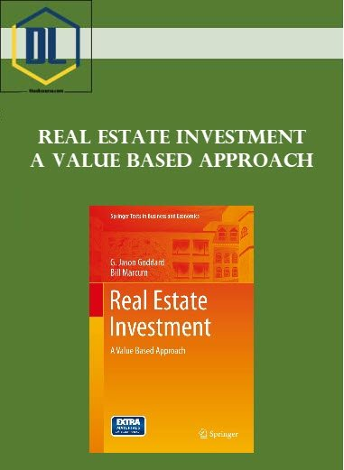 Real Estate Investment – A Value Based Approach