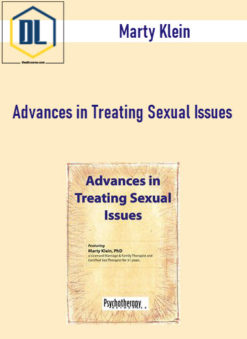 Marty Klein - Advances in Treating Sexual Issues