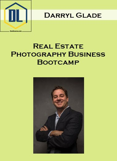 Darryl Glade – Real Estate Photography Business Bootcamp