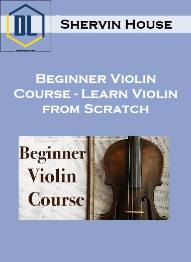 Shervin House – Beginner Violin Course - Learn Violin from Scratch