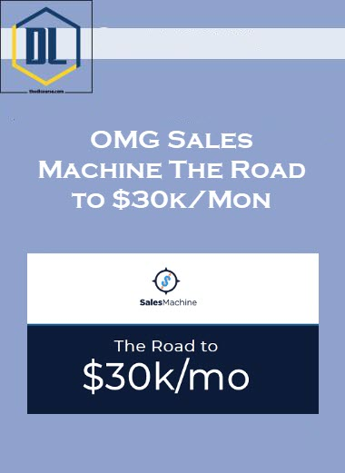 OMG Sales Machine The Road to $30k/Mon