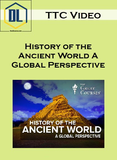 TTC Video – History of the Ancient World A Global Perspective