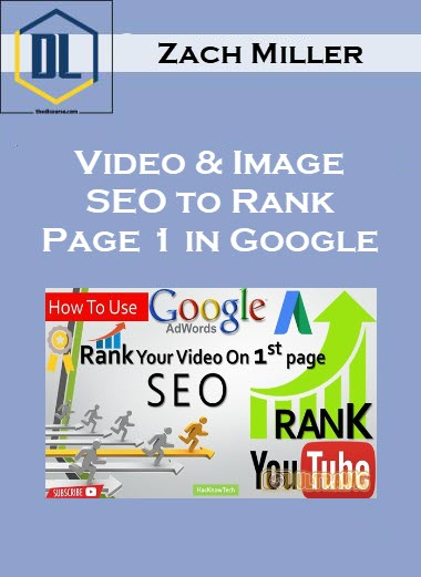 Zach Miller – Video & Image SEO to Rank Page 1 in Google