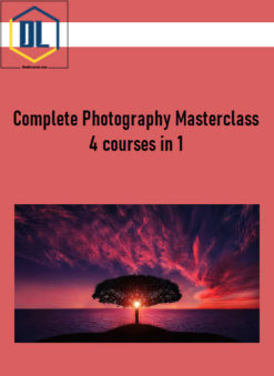 Complete Photography Masterclass: 4 courses in 1