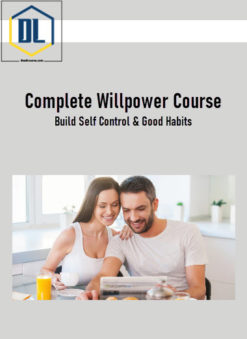 Complete Willpower Course - Build Self Control & Good Habits