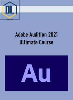 Adobe Audition 2021 Ultimate Course