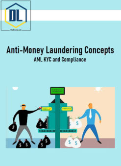 Anti-Money Laundering Concepts: AML KYC and Compliance