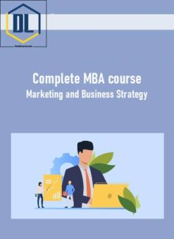 Complete MBA course: Marketing and Business Strategy