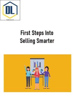 First Steps Into Selling Smarter