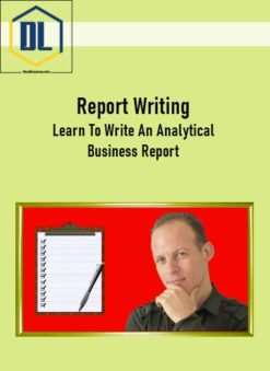 Report Writing: Learn To Write An Analytical Business Report