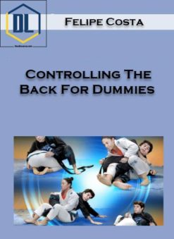 Felipe Costa – Controlling The Back For Dummies