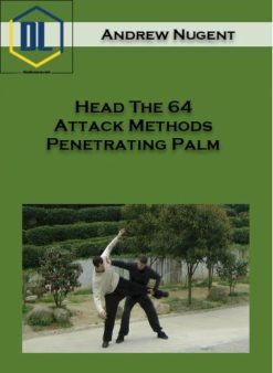 Andrew Nugent – Head The 64 Attack Methods Penetrating Palm