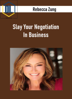 Rebecca Zung – Slay Your Negotiation In Business